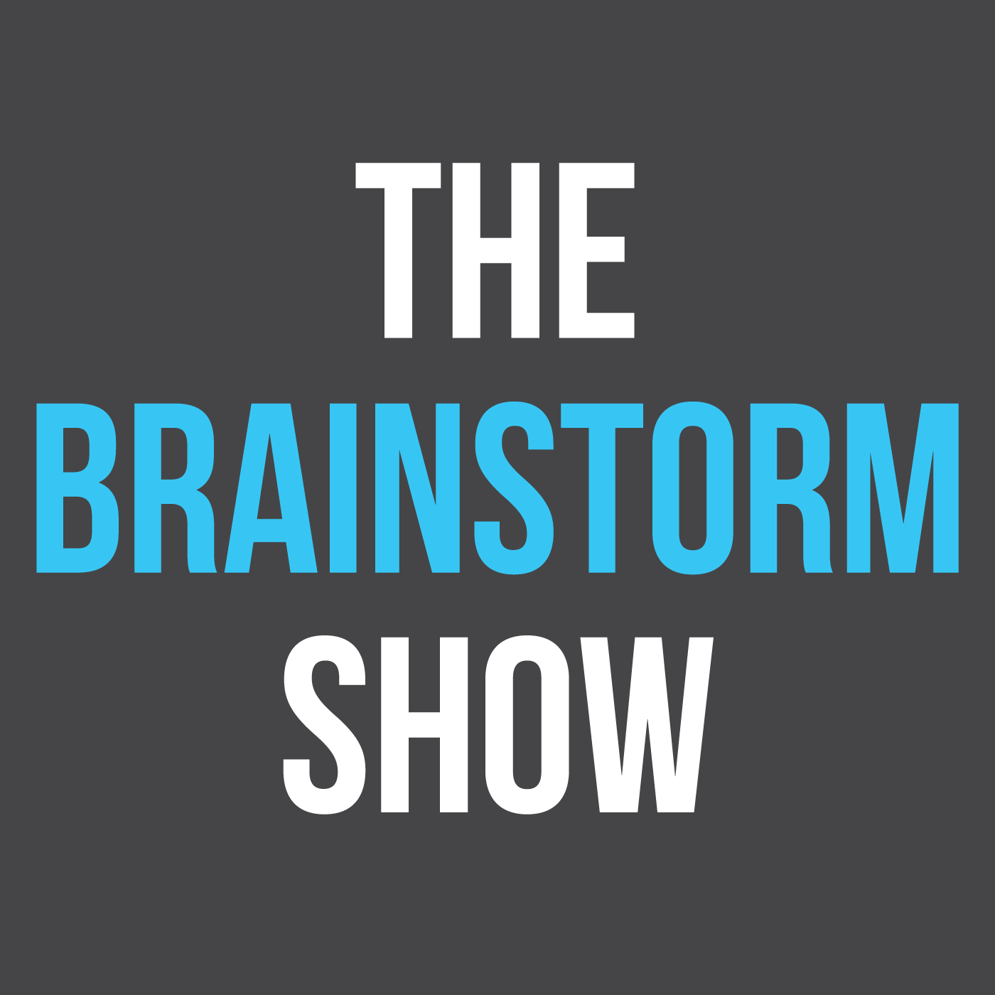 The Brainstorm Show